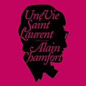 Play & Download Une vie Saint Laurent by Alain Chamfort | Napster