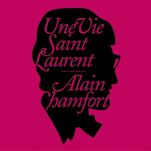 Une vie Saint Laurent by Alain Chamfort