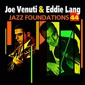 Play & Download Jazz Foundations Vol. 44 by Joe Venuti | Napster