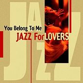 Play & Download You Belong To Me ( Jazz For Lovers) by Various Artists | Napster