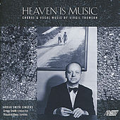 Heaven Is Music: Choral and Vocal Music of Virgil Thomson by Various Artists