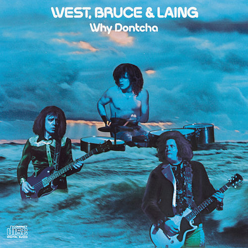 Why Don'tcha by West, Bruce & Laing