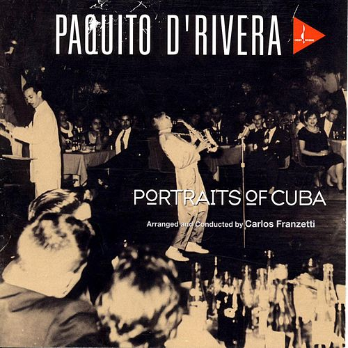 Play & Download Portraits Of Cuba by Paquito D'Rivera | Napster