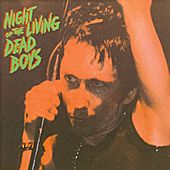 Play & Download Night of the Living Dead Boys by Dead Boys | Napster