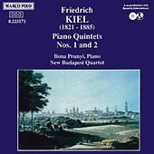 Play & Download Piano Quintets Nos. 1 & 2 by Friedrich Kiel | Napster