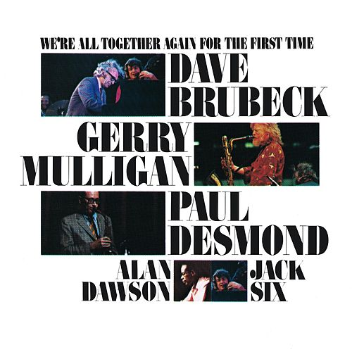 We're All Together Again For The First Time by Dave Brubeck