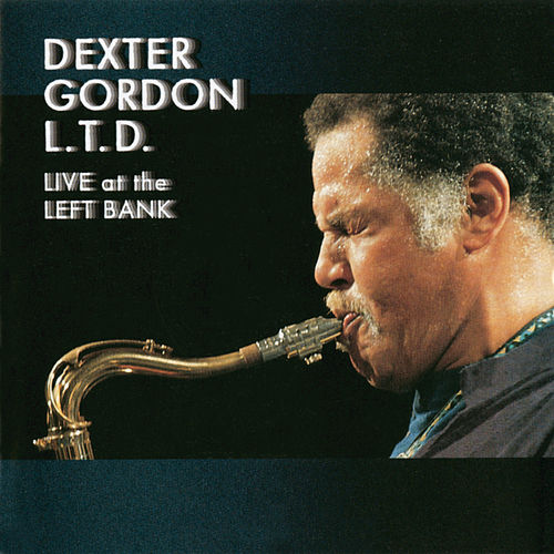 Play & Download L.T.D.: Live At The Left Bank by Dexter Gordon | Napster