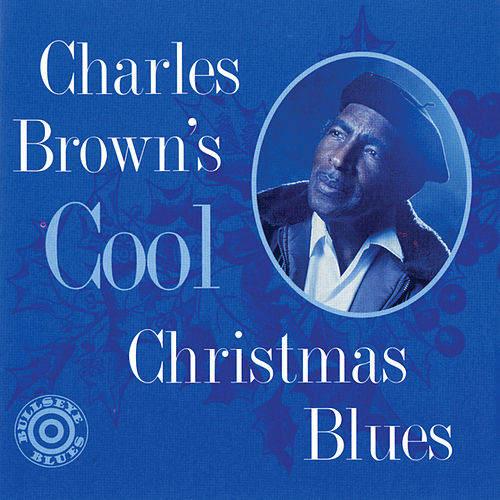 Play & Download Cool Christmas Blues by Charles Brown | Napster