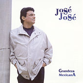 Play & Download Grandeza Mexicana by Jose Jose | Napster