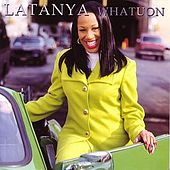 Play & Download What U On by Latanya | Napster