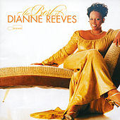 Play & Download The Best of Dianne Reeves by Dianne Reeves | Napster