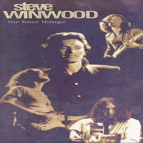 Play & Download The Finer Things by Steve Winwood | Napster