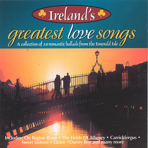 Ireland's Greatest Love Songs by Various Artists