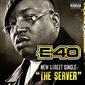 Play & Download The Server by E-40 | Napster