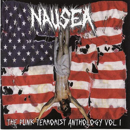 Play & Download The Punk Terrorist Anthology Vol. 1 by Nausea | Napster