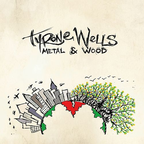 Metal & Wood by Tyrone Wells