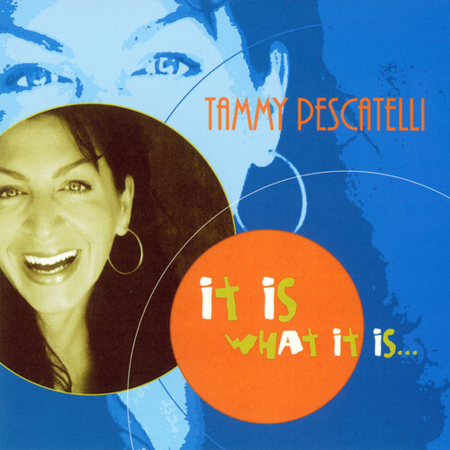 Play & Download It Is What It Is by Tammy Pescatelli | Napster