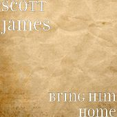 Play & Download Bring Him Home by Scott James | Napster