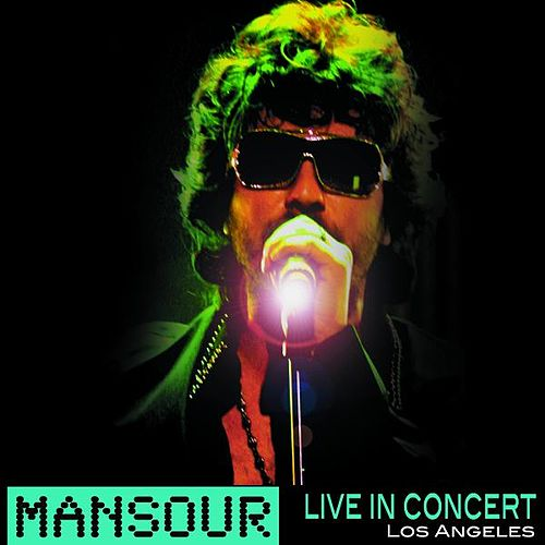 Play & Download Live In Concert Los Angeles, 2010 by Mansour | Napster