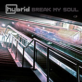 Play & Download Break My Soul by Hybrid | Napster