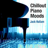 Chillout Piano Moods by Jack Hallam