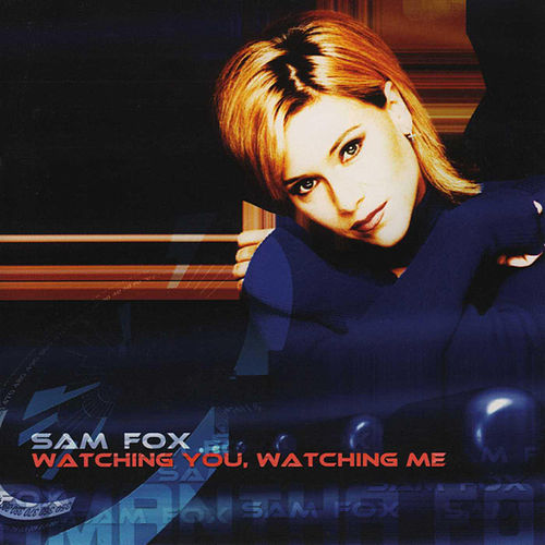 Play & Download Watching You Watching Me by Samantha Fox | Napster