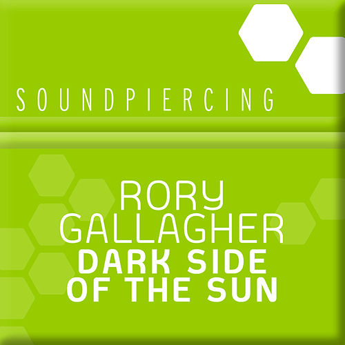 Play & Download Dark Side Of The Sun by Rory Gallagher | Napster