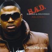 B.A.D. Blessed & Delivered by PROSPER