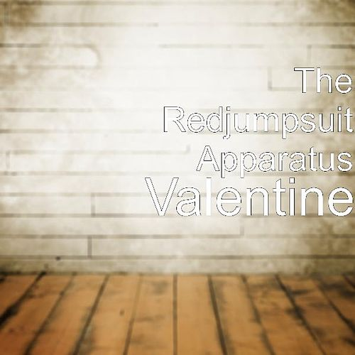 Play & Download Valentine by The Red Jumpsuit Apparatus | Napster