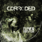 Eleven Shades of Black by Corroded