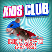 Play & Download Kids Club - Kids Movie Songs by Various Artists | Napster