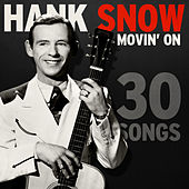 Movin' On - 30 Songs by Hank Snow