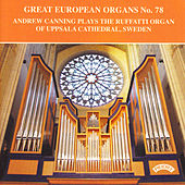 Great European Organs No. 78 / The Ruffatti Organ of Uppsala Cathedral, Sweden von Andrew Canning