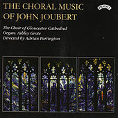 Play & Download The Choral Music of John Joubert by Various Artists | Napster