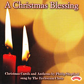 A Christmas Blessing / Christmas Carols and Anthems by Philip Stopford by The Ecclesium Choir