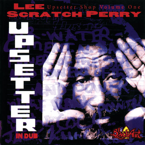 The Upsetter Shop Vol. 1: Upsetter In Dub by Lee 'Scratch' Perry