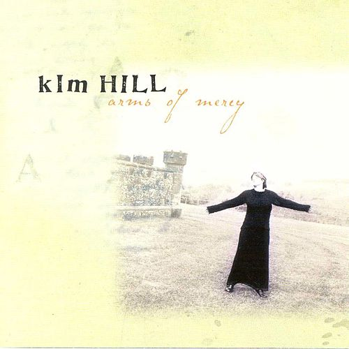 Play & Download Arms Of Mercy by Kim Hill | Napster