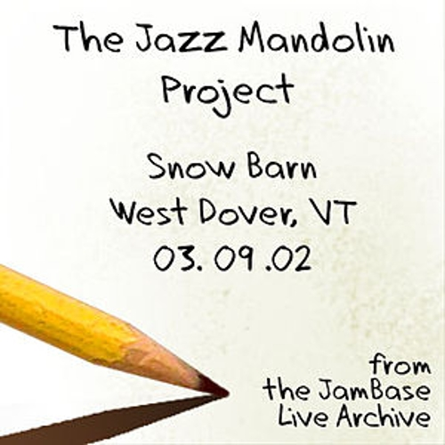 Play & Download 03-09-02 - Snow Barn - West Dover, VT by The Jazz Mandolin Project | Napster