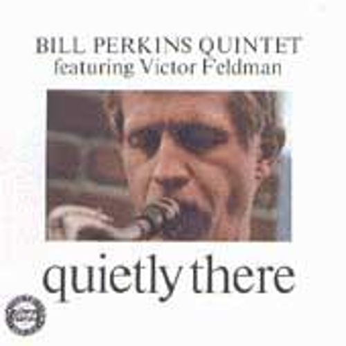 Quietly There by Bill Perkins