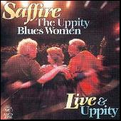 Live & Uppity by Saffire-The Uppity Blues Women