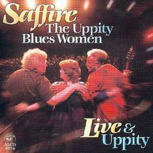 Play & Download Live & Uppity by Saffire-The Uppity Blues Women | Napster
