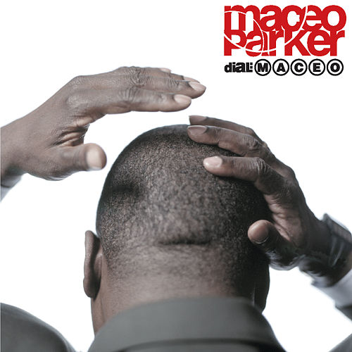 Play & Download Dial: Maceo by Maceo Parker | Napster