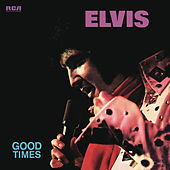Play & Download Good Times by Elvis Presley | Napster