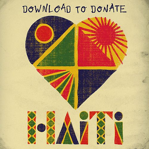 Play & Download Music For Relief Download To Donate For Haiti by Various Artists | Napster