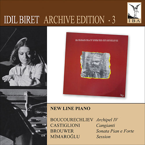 New Line Piano (Biret Archive Edition, Vol. 3) by Idil Biret