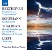 Valentina Lisitsa Plays Beethoven, Liszt, Schumann, Thalberg by Valentina Lisitsa