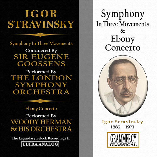 Stravinsky: Symphony In Three Movements & Ebony Conerto by London Symphony Orchestra
