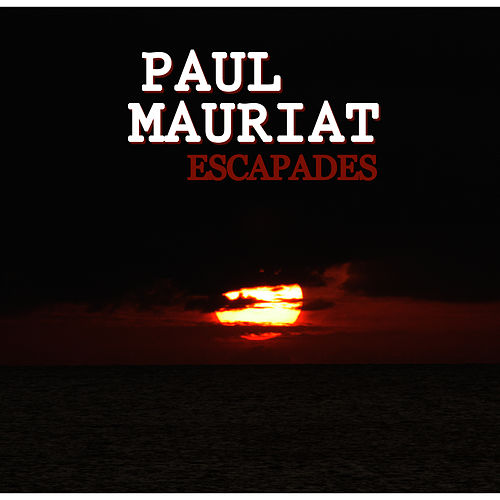 Play & Download Escapades by Paul Mauriat | Napster