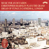 Music for an Occasion / The Organ of St. Paul's Cathedral, London von Christopher Dearnley