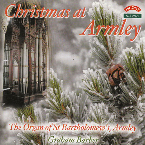 Play & Download Christmas at Armley / The Schulze Organ of St. Bartholomew's Church, Armley, Leeds by Graham Barber | Napster